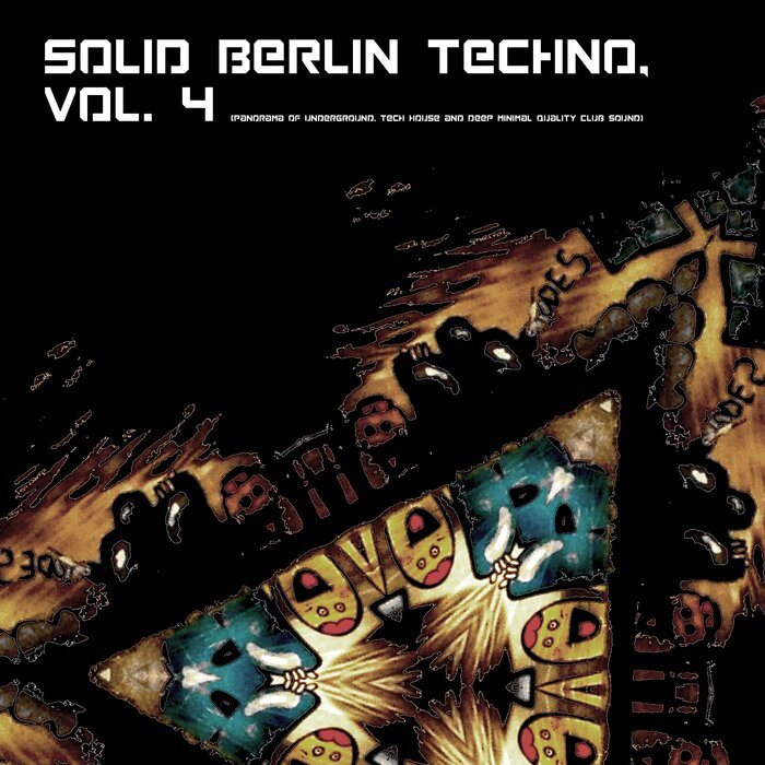 VARIOUS - Solid Berlin Techno Vol 4 (Panorama Of Underground, Tech House & Deep Minimal Quality Club Sound)