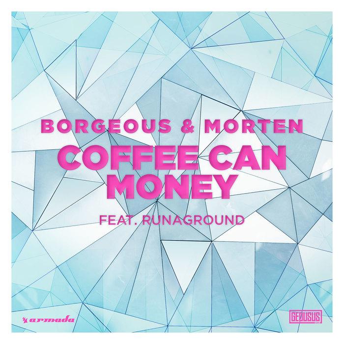 BORGEOUS & MORTEN - Coffee Can Money (feat. RUNAGROUND)
