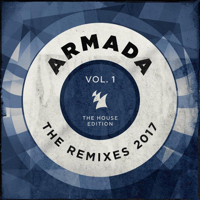 VARIOUS - Armada - The Remixes 2017 Vol 1 (The House Edition)