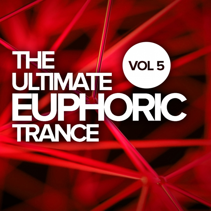 VARIOUS - The Ultimate Euphoric Trance Vol 5