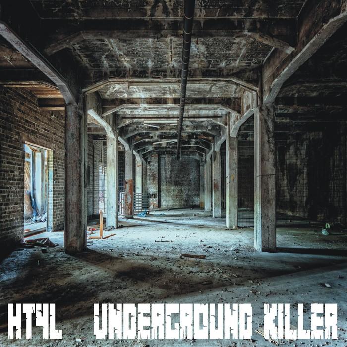 H T 4 L - Underground Killer