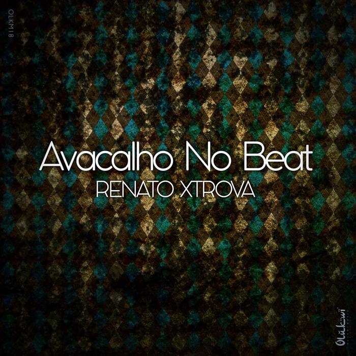 RENATO XTROVA - Avacalho No Beat