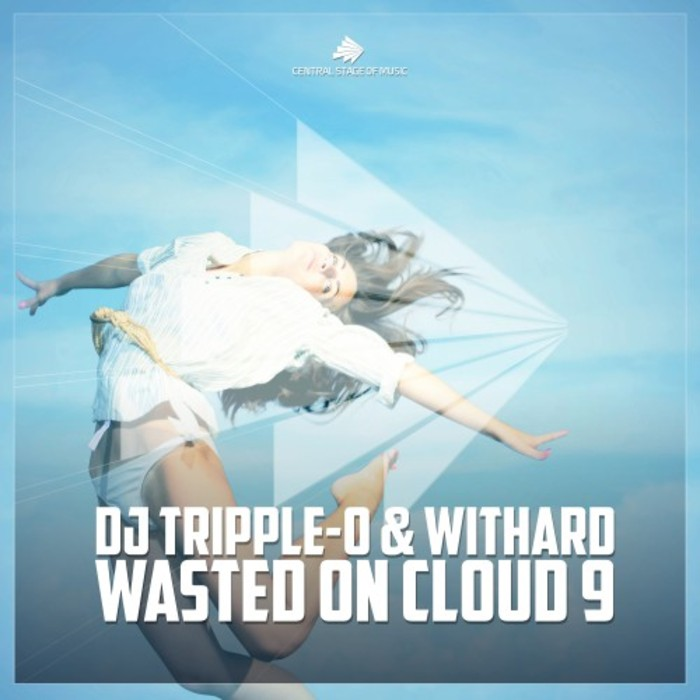 DJ TRIPPLE-O & WITHARD - Wasted On Cloud 9