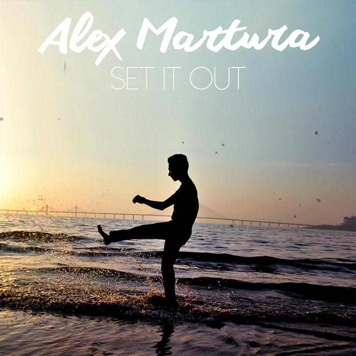 ALEX MARTURA - Set It Out