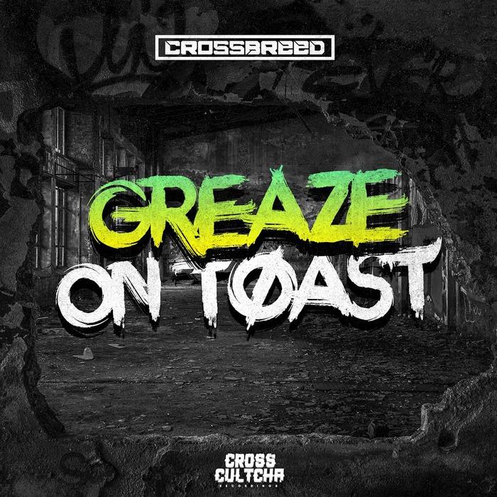 CROSSBREED feat WESTY - Greaze On Toast EP