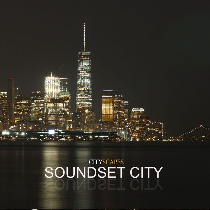 SOUNDSET CITY - Cityscapes (A Finest Journey Of Soulfully Jazzy Lounge & Chill Out Tunes)