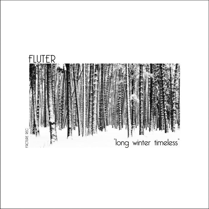FLUTER - Long Winter Timeless