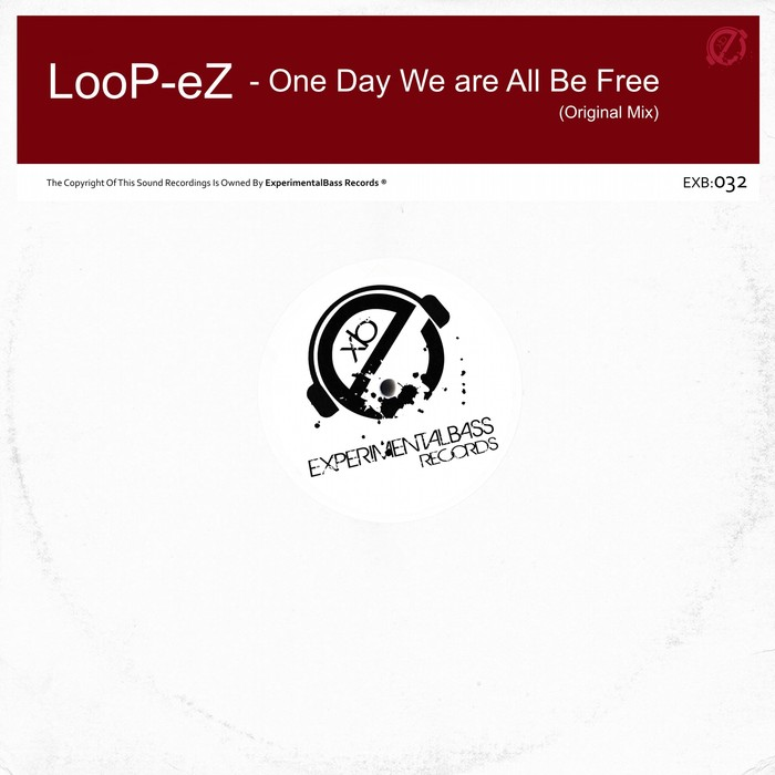 LOOP-EZ - One Day We Are All Be Free