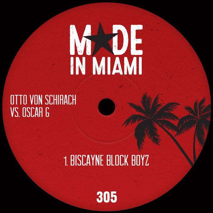 OTTO VON SCHIRACH/OSCAR G - Biscayne Block Boyz