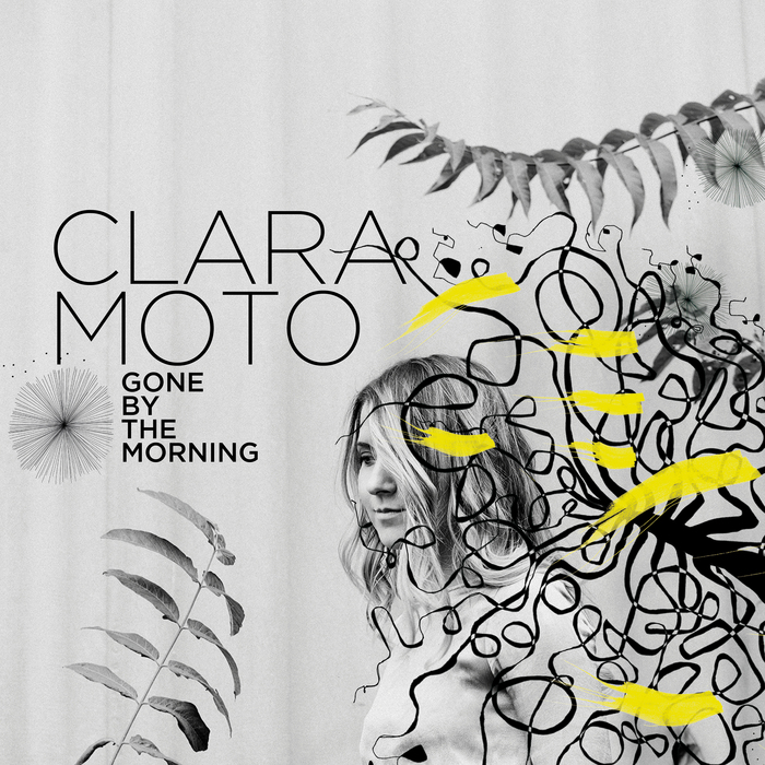 CLARA MOTO - Gone By The Morning EP