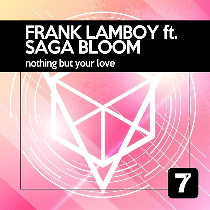 FRANK LAMBOY - Nothing But Your Love (feat Saga Bloom)