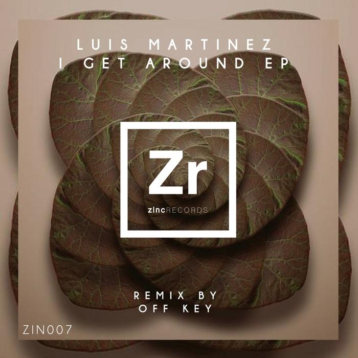 LUIS MARTINEZ - I Get Around EP