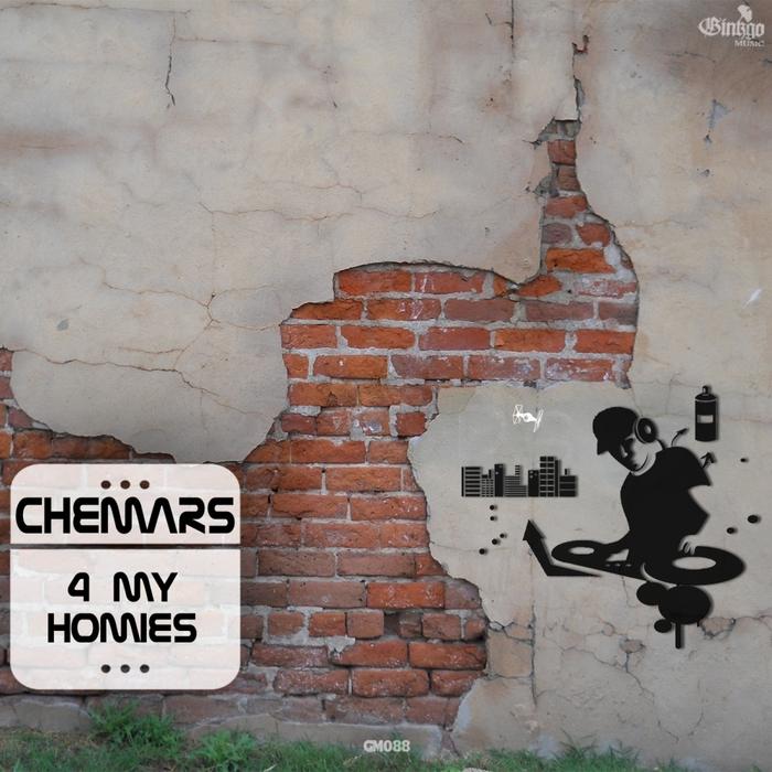 CHEMARS - 4 My Homies