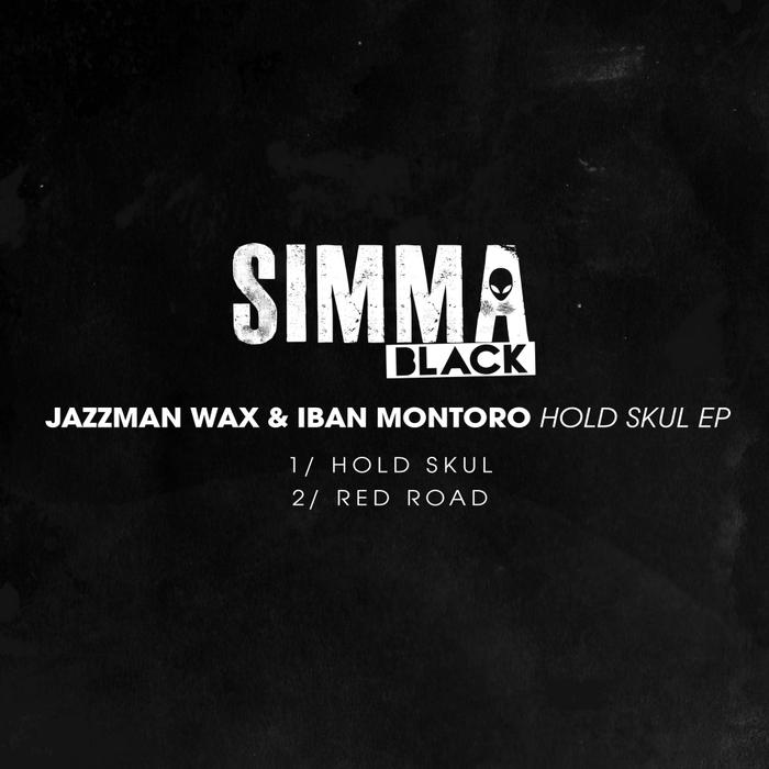JAZZMAN WAX & IBAN MONTORO - Hold Skul EP