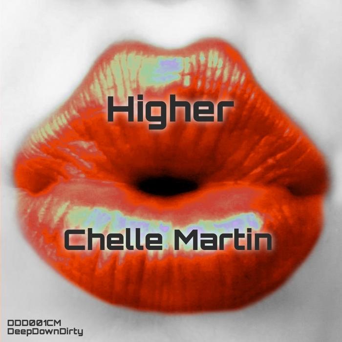 CHELLE MARTIN - Higher