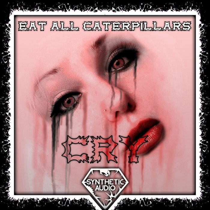EAT ALL CATERPILLARS - Cry