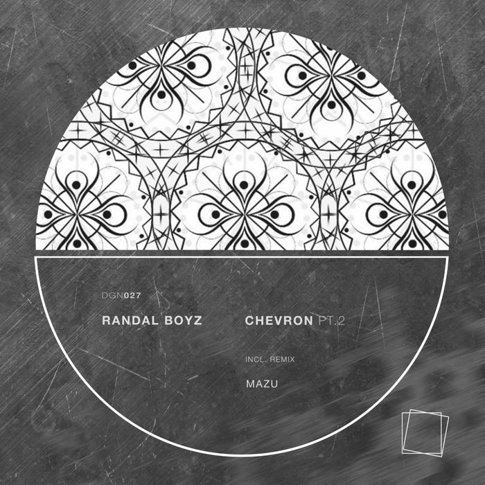 RANDAL BOYZ - Chevron Pt 2