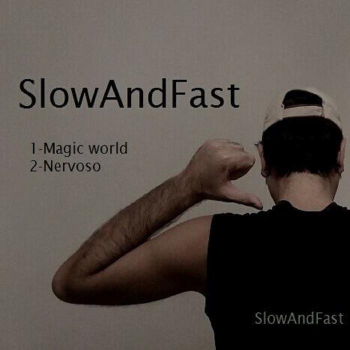SLOWANDFAST - Magic World EP