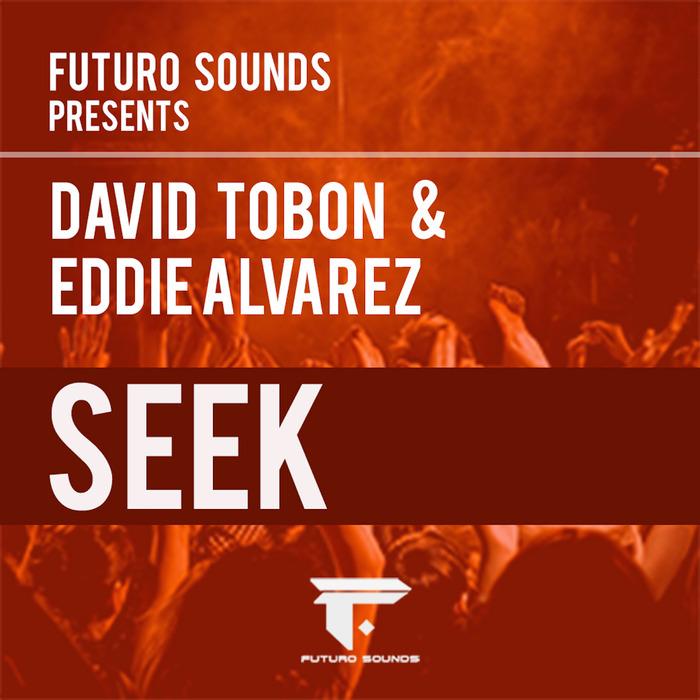 DAVID TOBON & EDDIE ALVAREZ - Seek
