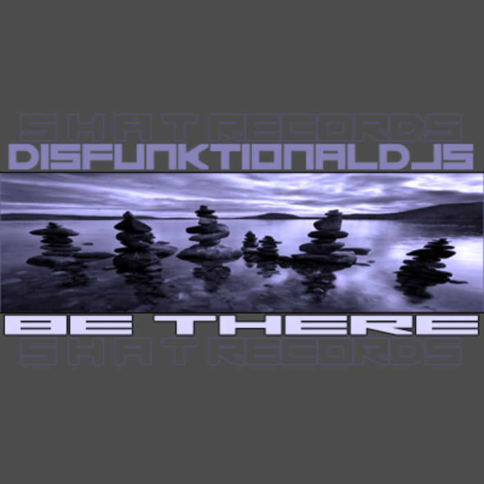 DISFUNKTIONAL DJS - Be There