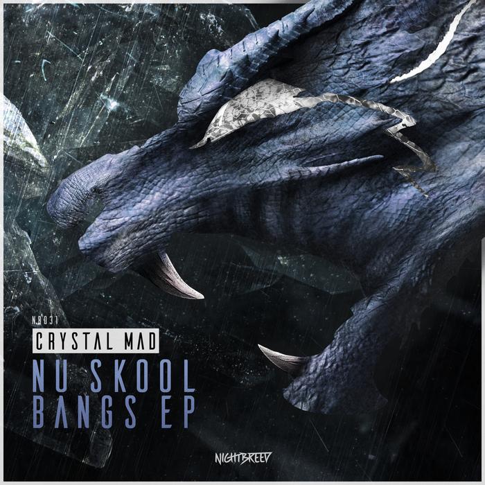 CRYSTAL MAD - Nu Skool Bangs EP