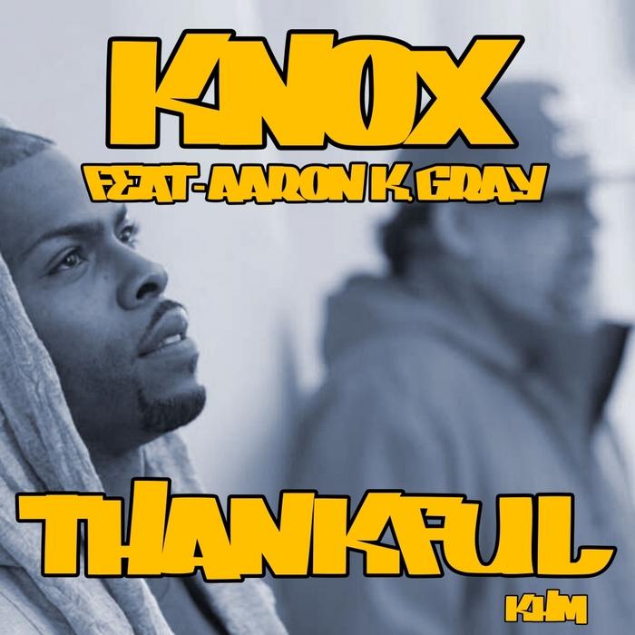 KNOX feat AARON K GRAY - Thankful