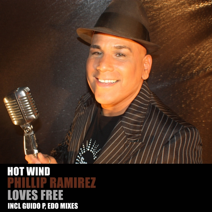 HOT WIND feat PHILLIP RAMIREZ - Loves Free