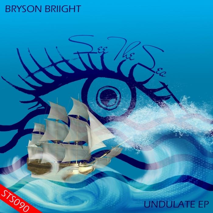 BRYSON BRIIGHT - Undulate EP