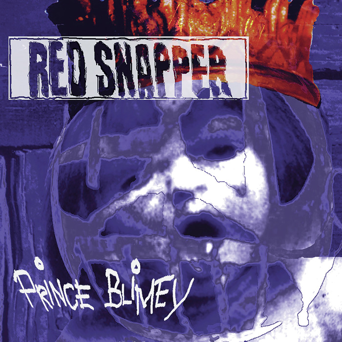RED SNAPPER - Prince Blimey (Expanded Version)