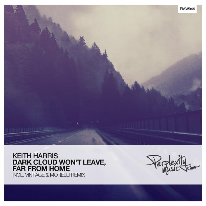 KEITH HARRIS - Dark Cloud Won't Leave/Far From Home