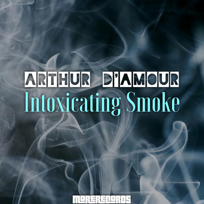 ARTHUR D'AMOUR - Intoxicating Smoke