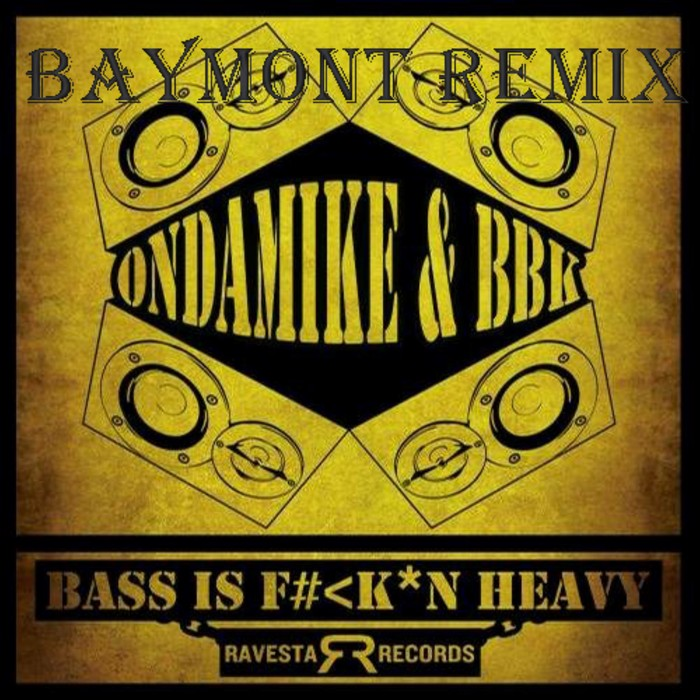 ONDAMIKE/BBK - My Bass Is Fkn Heavy