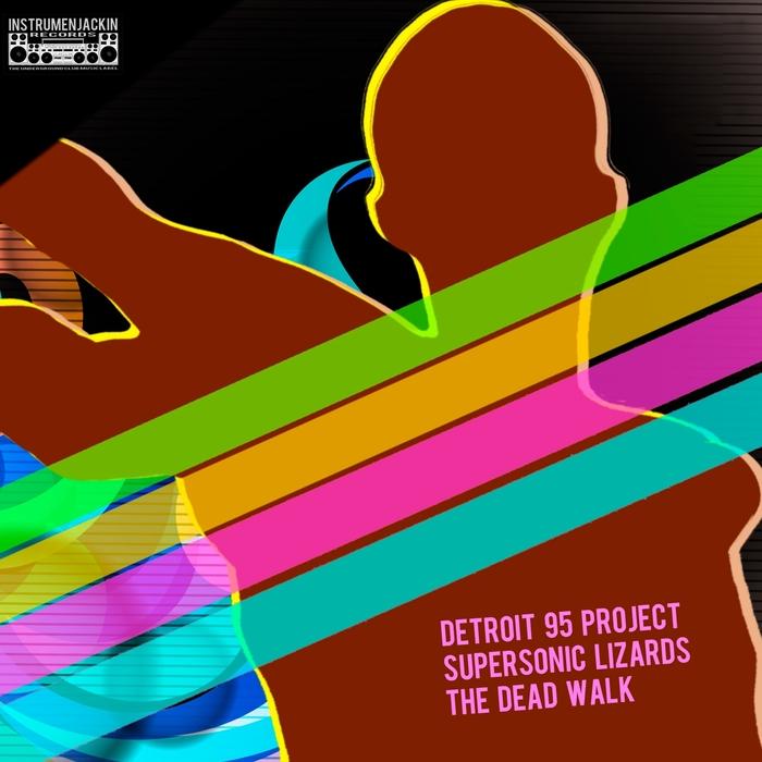 SUPERSONIC LIZARDS/DETROIT 95 PROJECT - The Dead Walk