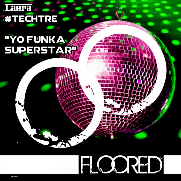#TECHTRE/LAERA - Yo Funka Superstar