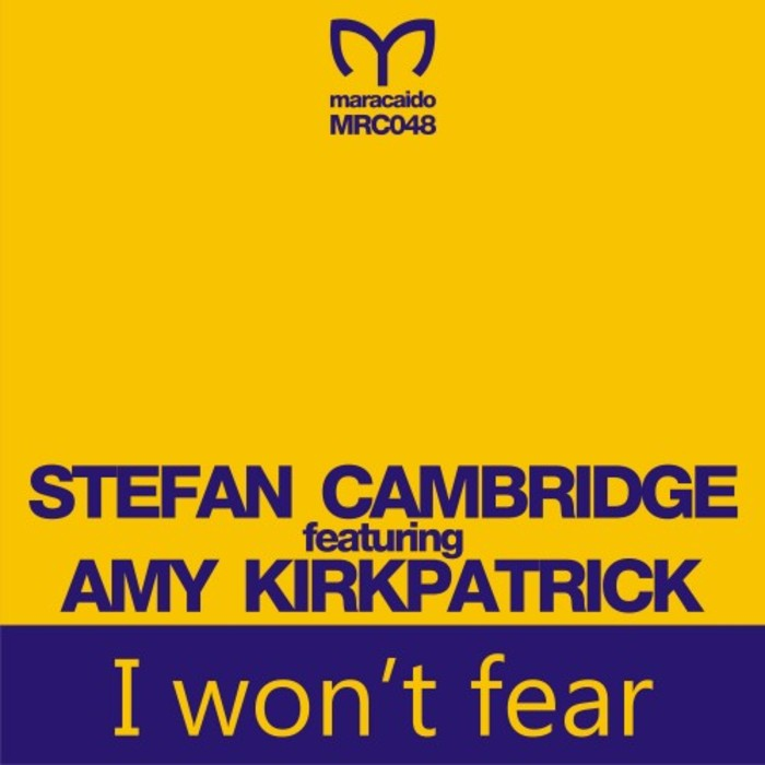 STEFAN CAMBRIDGE feat AMY KIRKPATRICK - I Won't Fear