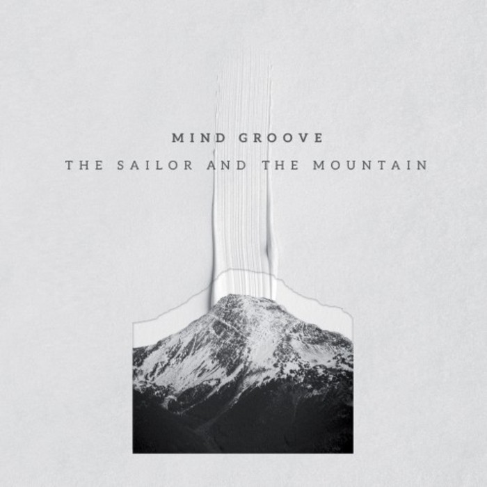 MIND GROOVE - The Sailor And The Mountain