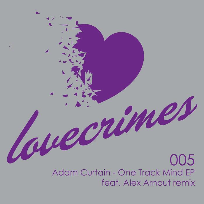 ADAM CURTAIN - One Track Mind EP