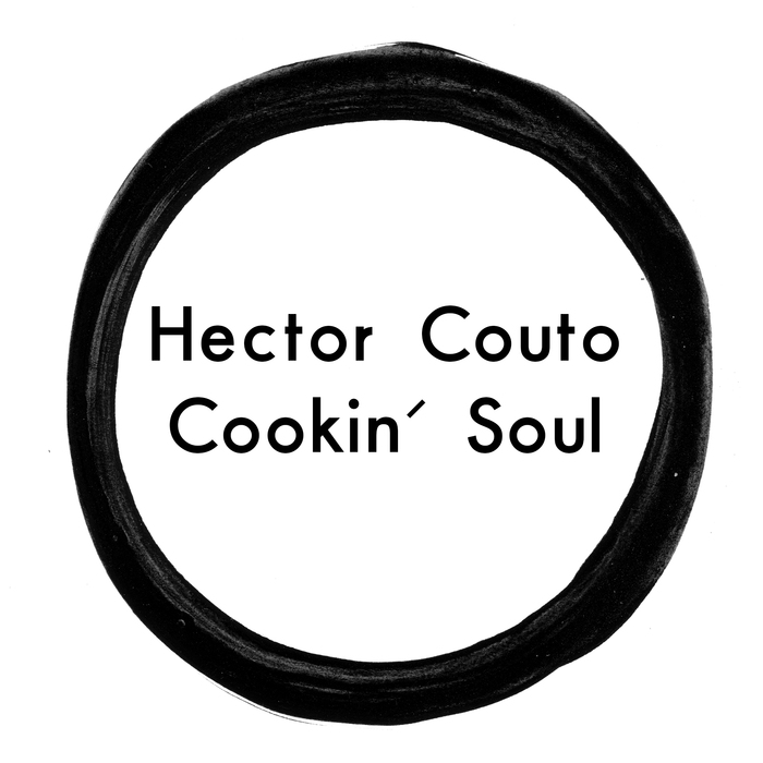 HECTOR COUTO - Cookin' Soul EP