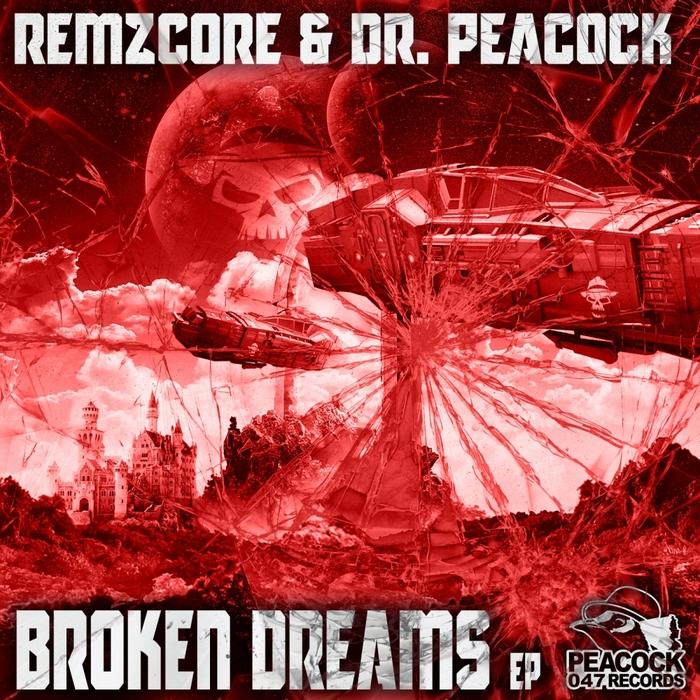 REMZCORE & DR PEACOCK - Broken Dreams