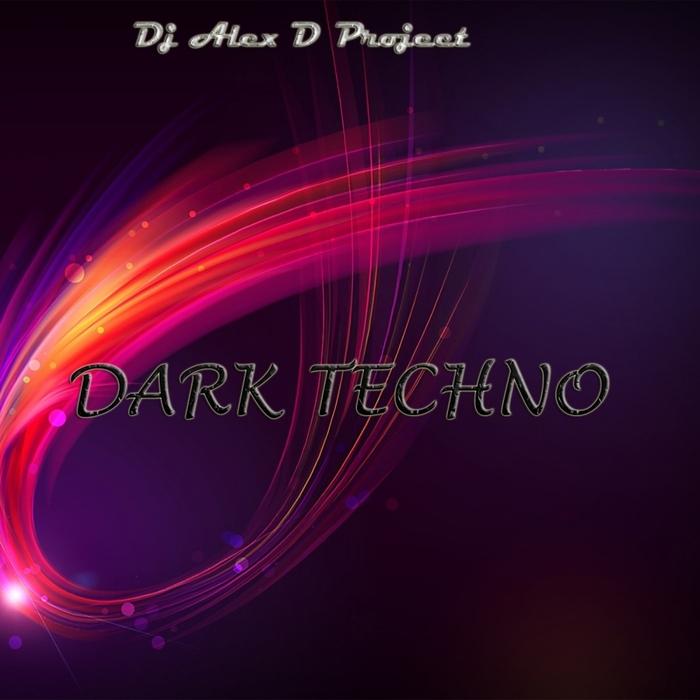 DJ ALEX D PROJECT - Dark Techno