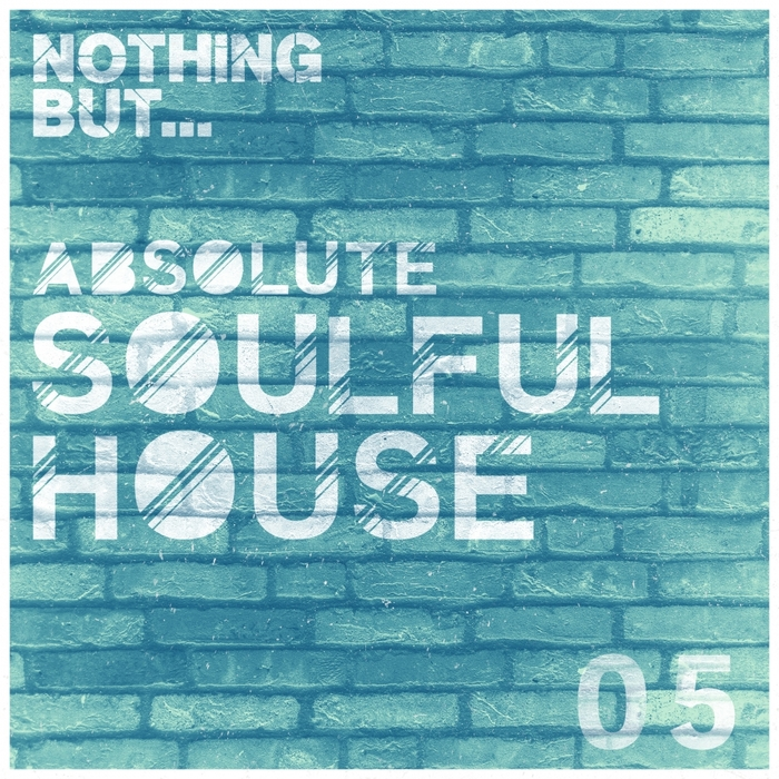 VARIOUS - Nothing But... Absolute Soulful House Vol 5