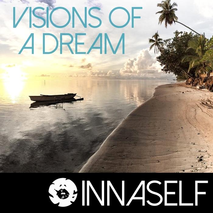 INNASELF - Visions Of A Dream