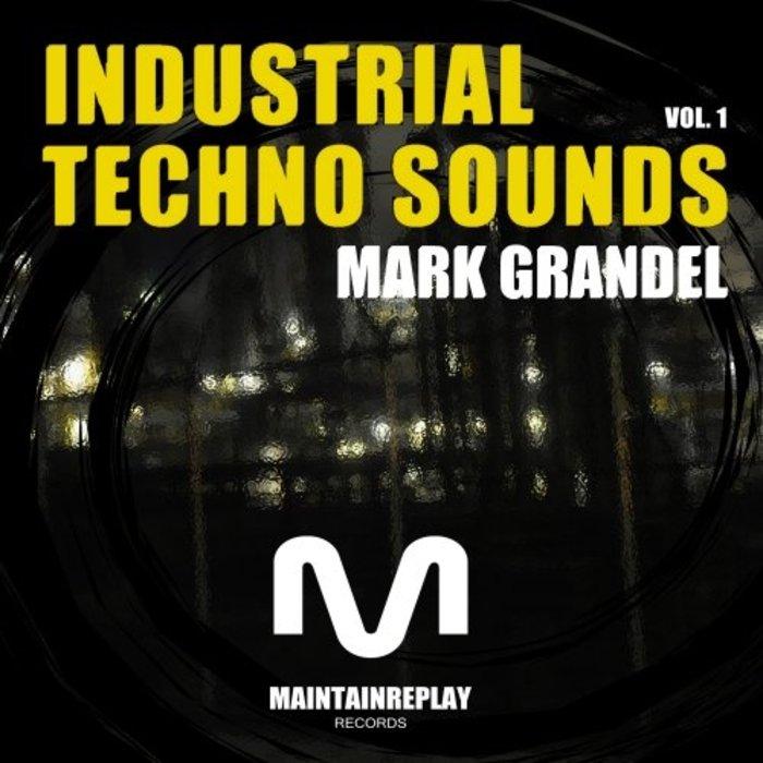 MAINTAIN REPLAY - Mark Grandel Industrial Techno Sounds Vol 1 (Sample Pack WAV)