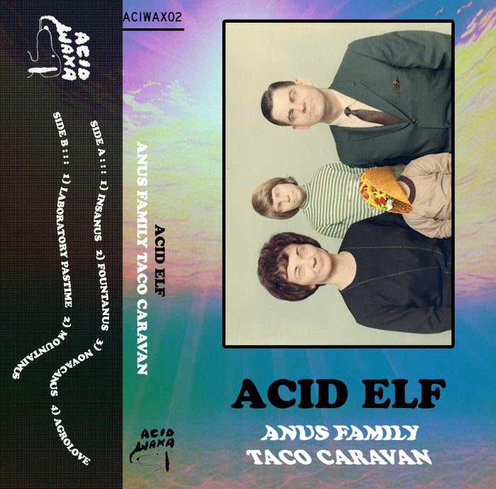 ACID ELF - Anus Family Taco Caravan