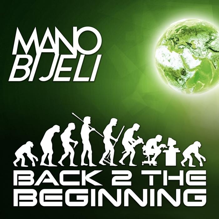 MANO BIJELI - Back 2 The Beginning