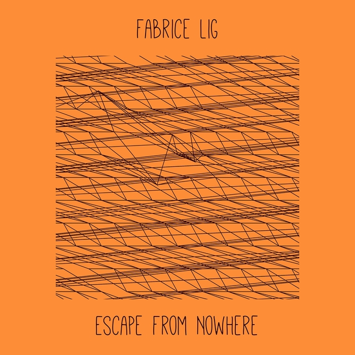 FABRICE LIG - Escape From Nowhere
