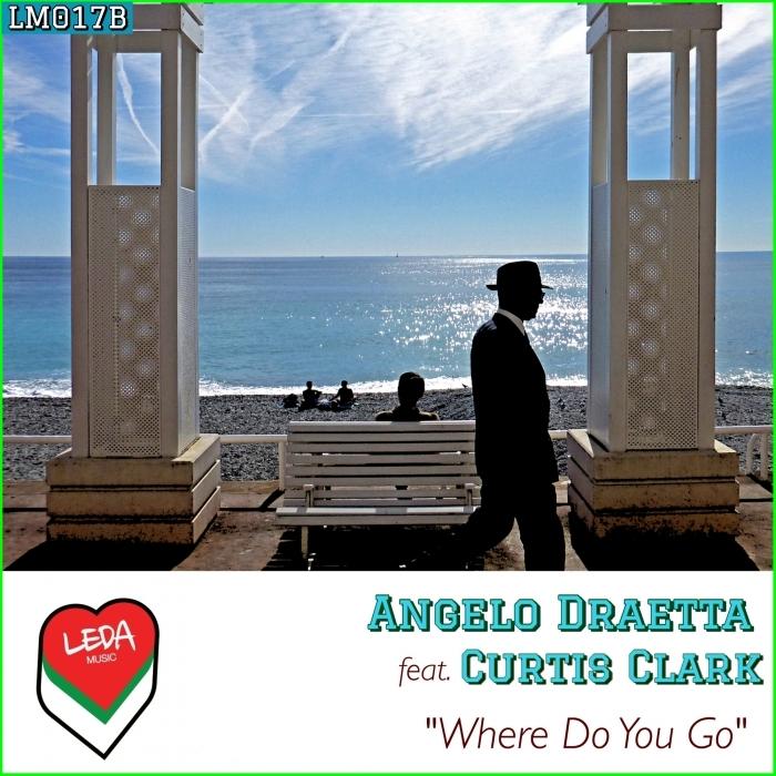 ANGELO DRAETTA/CURTIS CLARK - Where Do You Go