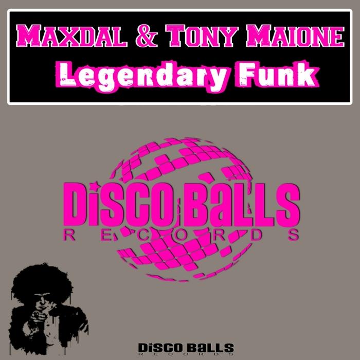 MAXDAL & TONY MAIONE - Legendary Funk