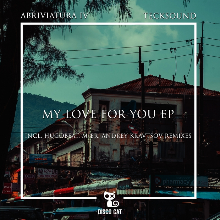 TECKSOUND/ABRIVIATURA IV - My Love For You