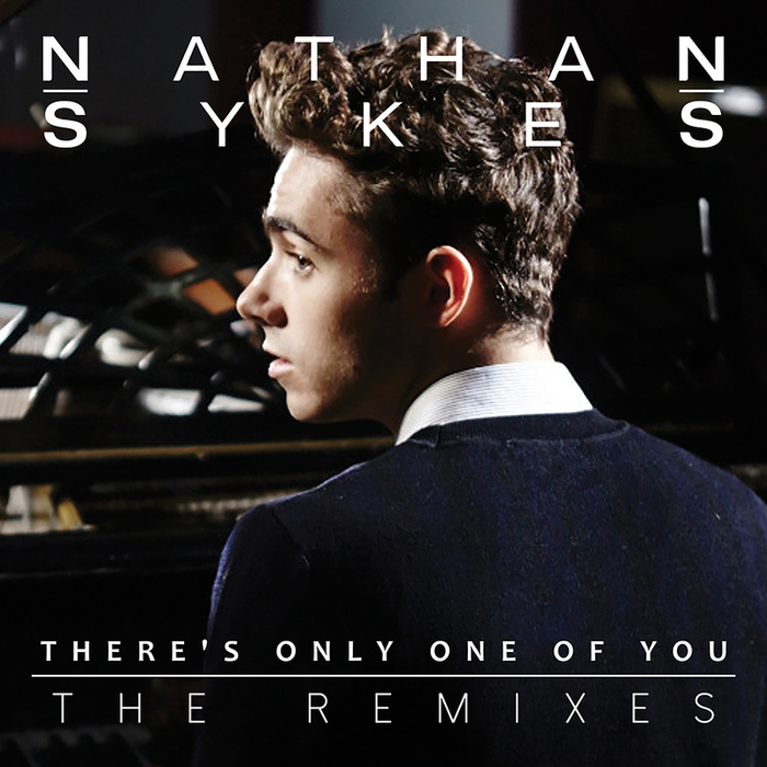 NATHAN SYKES - There's Only One Of You (The Remixes)